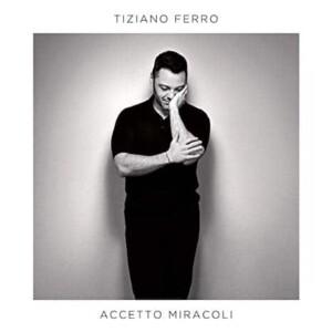 Accetto miracoli Tiziano Ferro