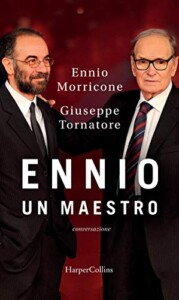Ennio Morricone Giuseppe Tornatore Ennio un maestro